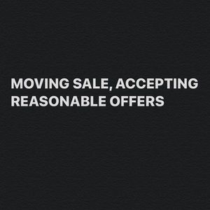 Moving sale, accepting reasonable offers!